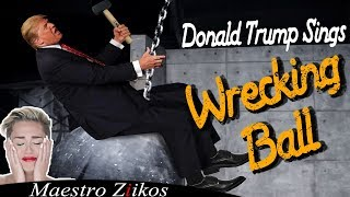 Video Donald Trump Sings Wrecking Ball by Miley Cyrus download MP3, 3GP, MP4, WEBM, AVI, FLV Desember 2017