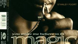 Stanley Foort - You Make Me Believe In Magic [NRG-Rmx]