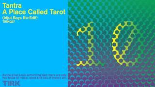 Tantra   A Place Called Tarot Idjut Boys Re Edit