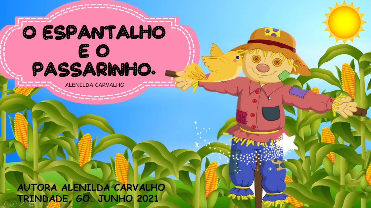 O ESPANTALHO E O PASSARINHO.
