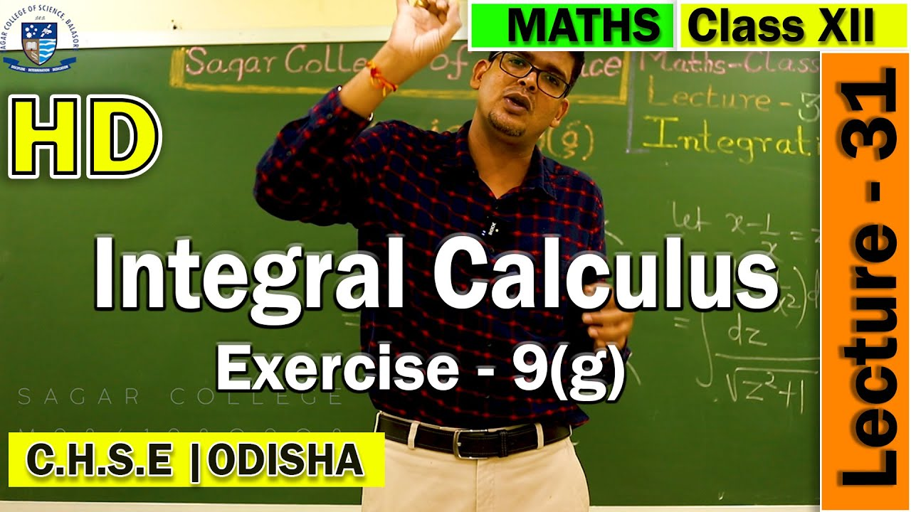 Integral Calculus | Lecture -31 | Exercise - 9(g) | Elements of mathematics | CHSE ODISHA