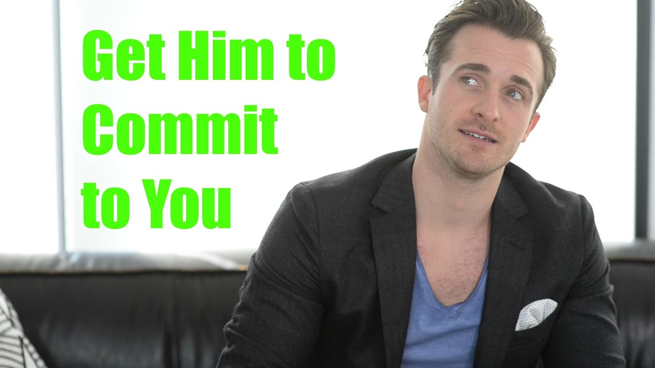 How to get the guy im hookup to commit
