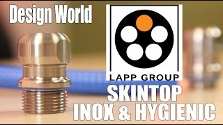 Lapp Group's Skintop Inox and Hygienic cable glands.(, 2016-11-14T19:04:38.000Z)