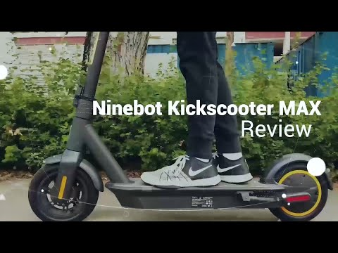 Review Of The Segway-Ninebot KickScooter MAX   Mighty Velo