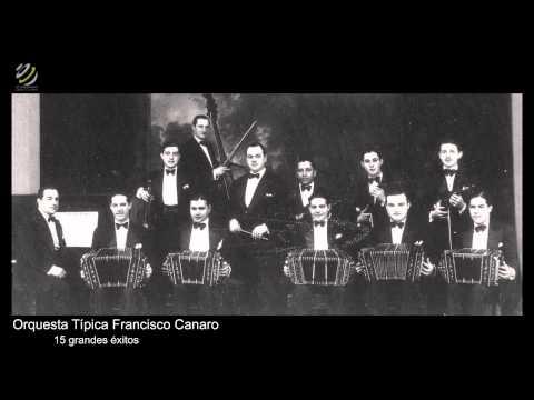Orquesta Tipica Francisco Canaro - 15 Grandes Éxitos [HQ]