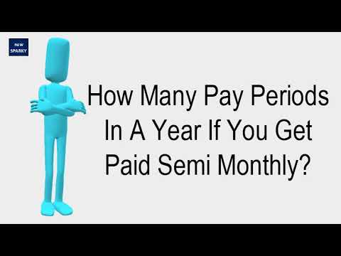 how many pay periods in a year if you get paid semi monthly youtube