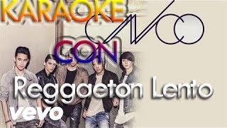 KARAOKE - Reggaeton Lento — CANTA Con CNCO