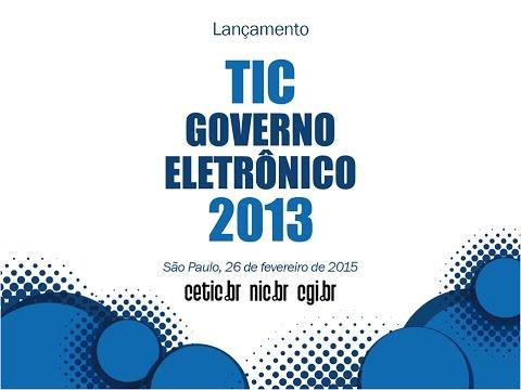 Lançamento da publicação TIC Governo Eletrônico 2013