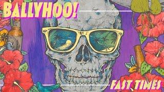 Ballyhoo! - Fast Times (Audio)
