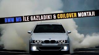 BMW E39 M5 ile Gazladık ve Coilover Taktık! Atakan Tarkan Geldi! | günLük kafası
