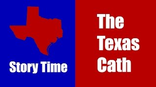 The Texas Catheter - Story Time Ep. 05