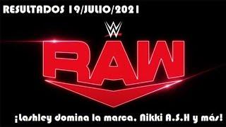 Resultados de Monday Night RAW 19/Julio/2021 (¡Lashley domina la marca, Nikki A.S.H y más!)