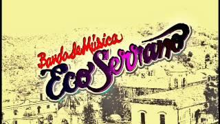 Banda de Música Eco Serrano / El Ultimo Gozo