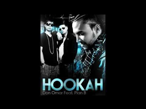 Don Omar ft Plan B Hookah