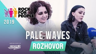PALE WAVES (interview/rozhovor @ Rock For People 2019)