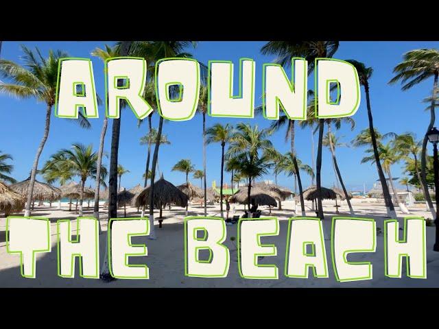 Around the Beach and the Riu in Aruba