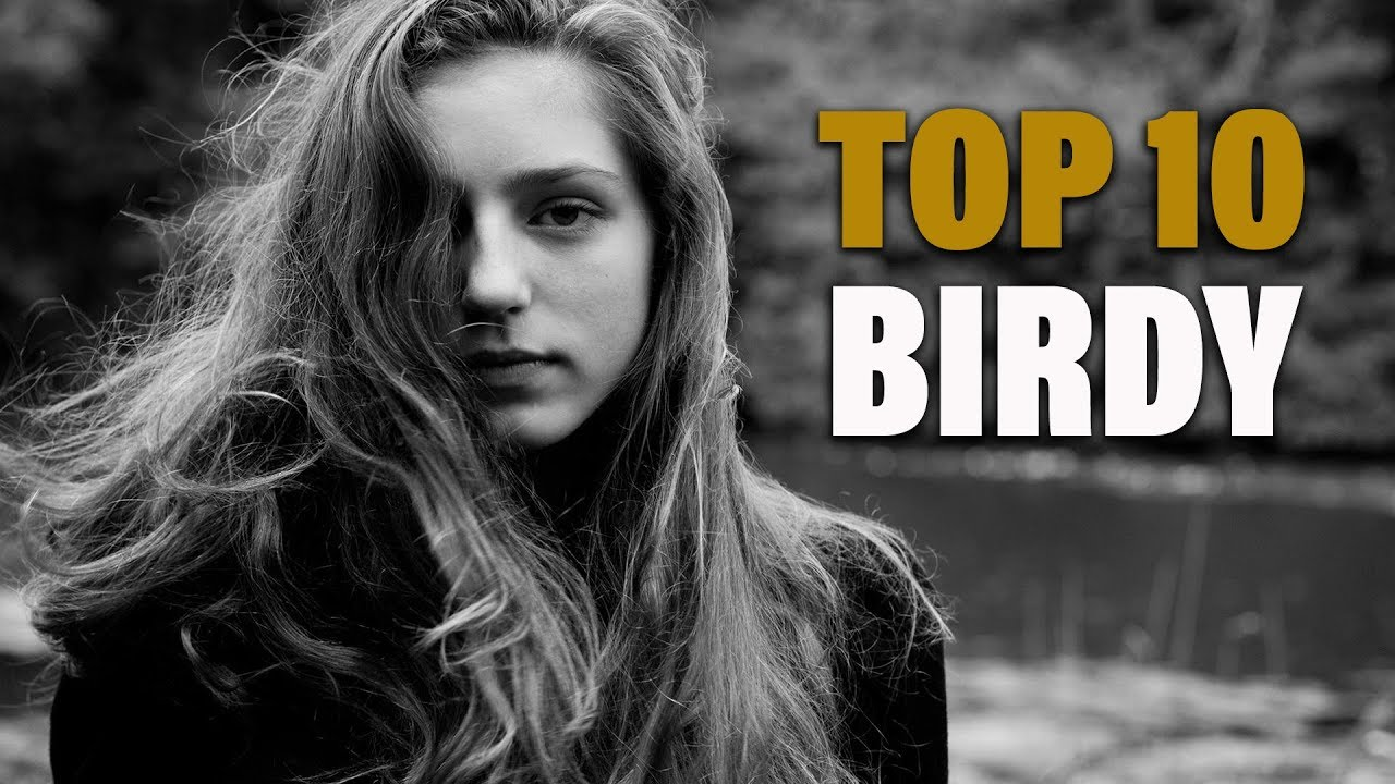 TOP 10 Songs - Birdy