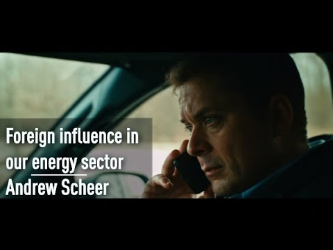 Foreign influence in our energy sector | Andrew Scheer