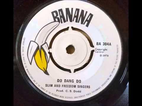 Slim and the Freedom Singers Do Dang Do - Banana - Studio One