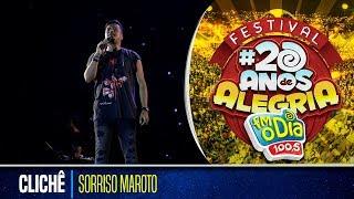 Sorriso Maroto - Clichê (Festival 20 anos de Alegria)