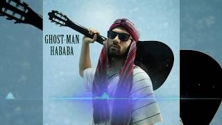 GHOST MAN - HABABA - هابابا