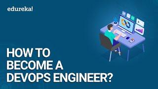 How To Become A DevOps Engineer?   DevOps Engineer Roadmap   DevOps Training   Edureka