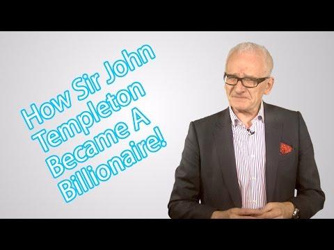 How Sir John Templeton Became A Billionaire!