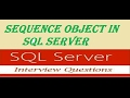 Sequence object in SQL SERVER