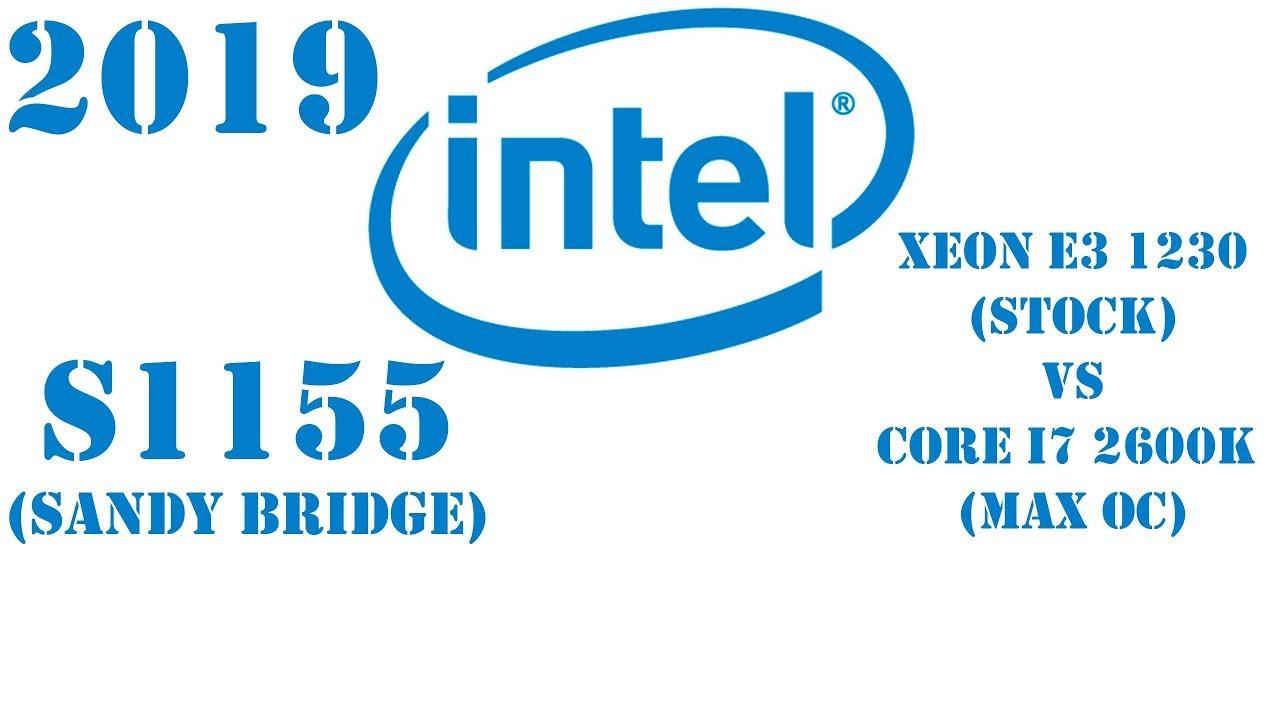 Актуален ли сокет 1155 в 2019 году?! Тест сравнение Xeon E3 1230 (Stock) vs Core i7 2600K (Max OC)