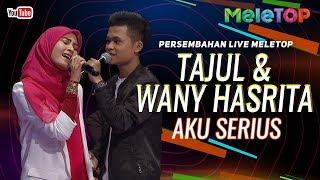Wany Hasrita & Tajul - Aku Serius | Persembahan Live MeleTOP | Nabil & Elly Mazlein