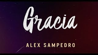 Alex Sampedro - GRACIA · LyricVideo ·