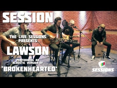 Lawson - Brokenhearted // The Live Sessions