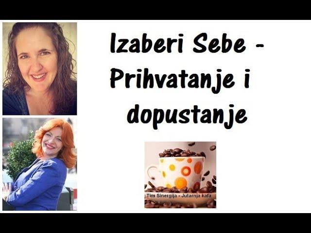 Nora Kalapati - Jelena Milanović: Izaberi Sebe - Prihvatanje i dopuštanje, 06.11.2017.