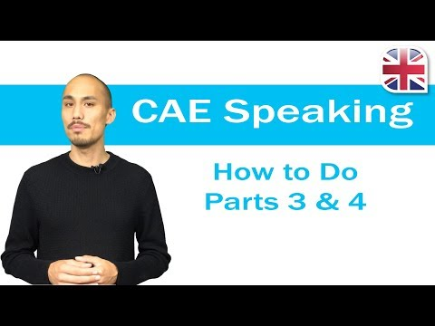 cae-(c1-advanced)-speaking-exam---how-to-do-parts-3+4-of-the-cae-speaking-test