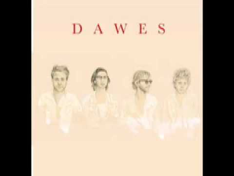 Dawes - When My Times Comes