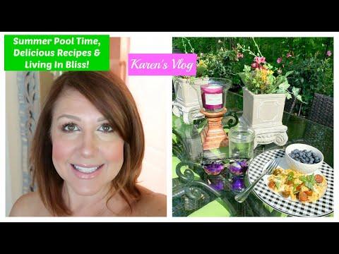 Karen's Vlog: Summer Pool Time, Delicious Recipes & Living In Bliss 2019!