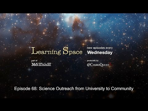 Learning Space Ep 68  Science Outreach from University to Community