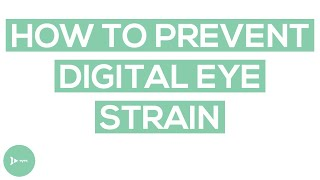 5 Simple and Effective Ways To Prevent Digital Eye Strain