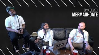 The Joe Budden Podcast Episode 260 | Mermaid Gate