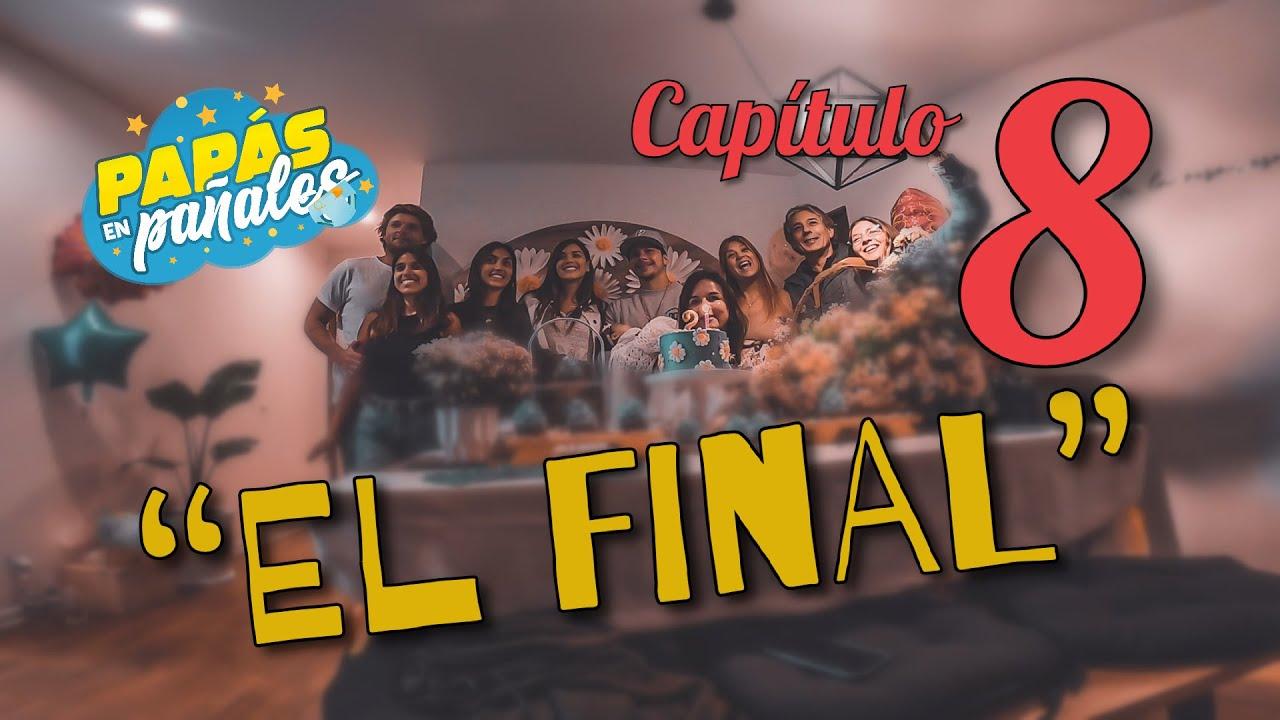 """Papás en Pañales - Capitulo 8: """"El Final"""""""