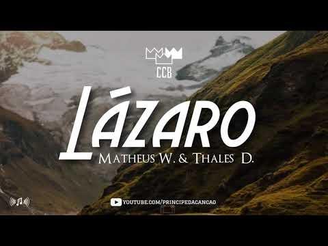 Lázaro- Matheus Wyllker ,Thales Daniel   Hinos avulsos CCB