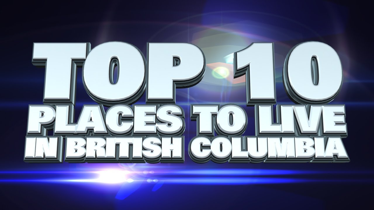 Top 10 best places to live in british columbia 2014 youtube top 10 best places to live in british columbia 2014 sciox Gallery