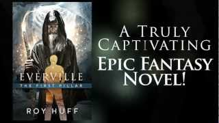 Everville The First Pillar by Roy Huff Epic Fantasy Book Series trailer #2