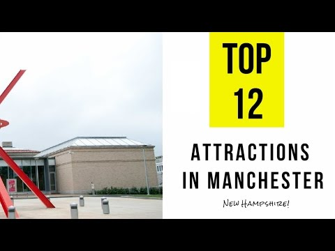 Top 12. Best Tourist Attractions in Manchester, New Hampshire