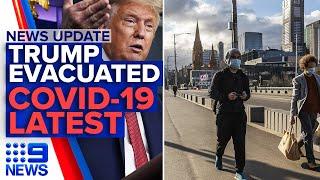 Update: Trump emergency evacuation, COVID-19 latest news | 9News Australia