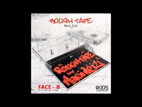 Rough Tape - Face B by Mani Deïz (INSTRUMENTALS)