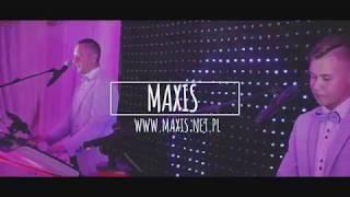 Ona by tak chciała - Zespół Maxis (Yamaha Genos)