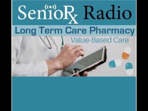 Value Based Care in LTC Pharmacy - SenioRx Radio - Pharmacy Podcast Episode 432