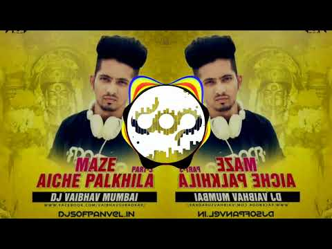 Maze Aaiche Palkhila Part 3 – DJ Vaibhav In The Mix