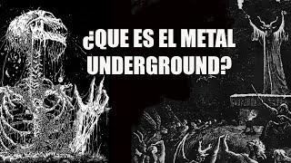 ¿QUE ES EL METAL UNDERGROUND?